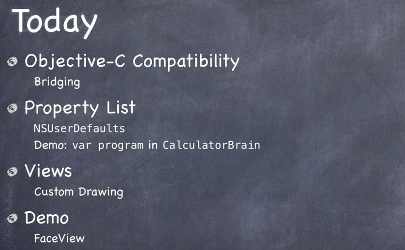 cs193p - Lecture #5 - Objective-C Compatibility, Property List, Views
